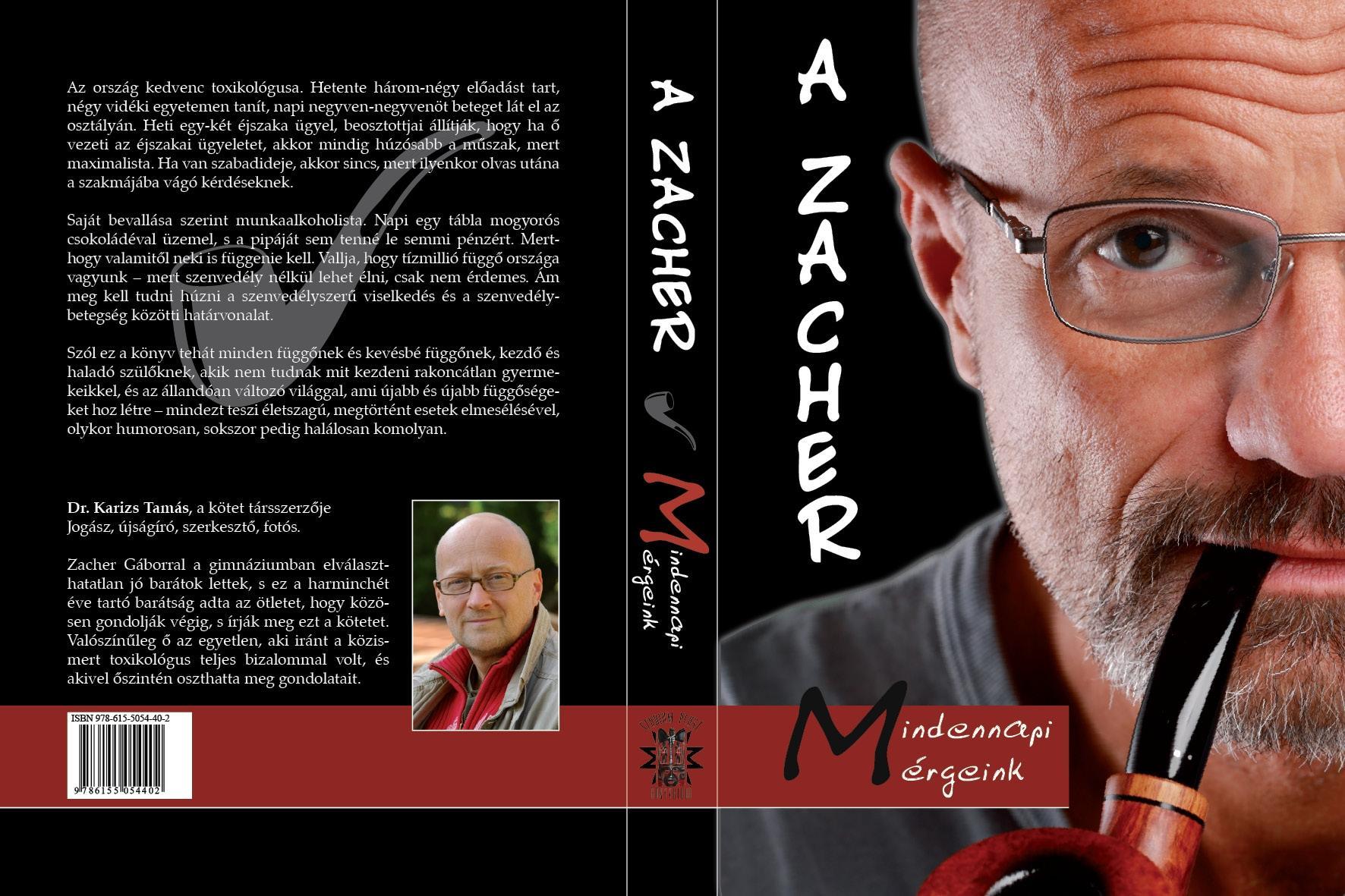 ZACHER GÁBOR  - DR. KARIZS TAMÁS - A ZACHER - MINDENNAPI MÉRGEINK