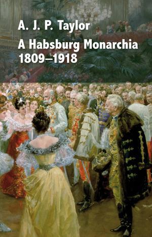 A HABSBURG MONARCHIA 1809-1918 (ÚJ!)