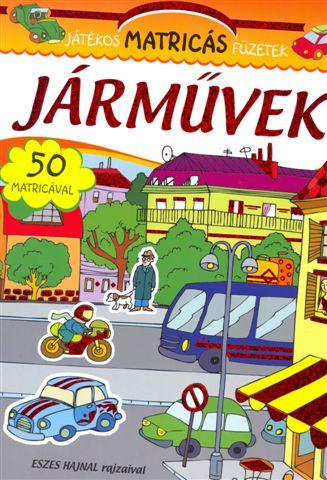 JÁRMŰVEK - JÁTÉKOS MATRICÁS FÜZETEK