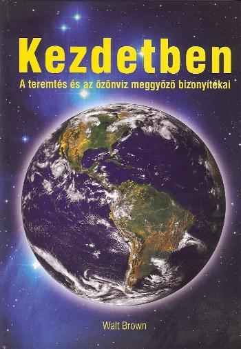 KEZDETBEN - A TEREMTÉS ÉS AZ ÖZÖNVÍZ MEGGYŐZŐ BIZONYÍTÉKAI