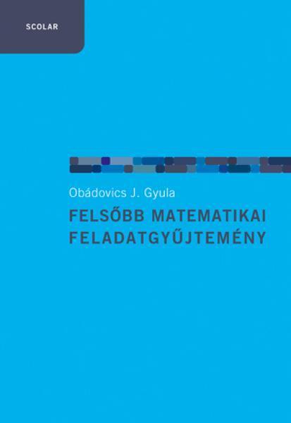 FELSŐBB MATEMATIKAI FELADATGYŰJTEMÉNY 3. KIADÁS