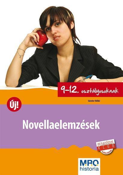 NOVELLAELEMZÉSEK ÚJ! - 9-12. OSZTÁLYOSOKNAK