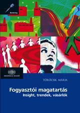 FOGYASZTÓI MAGATARTÁS - INSIGHT, TRENDEK, VÁSÁRLÓK