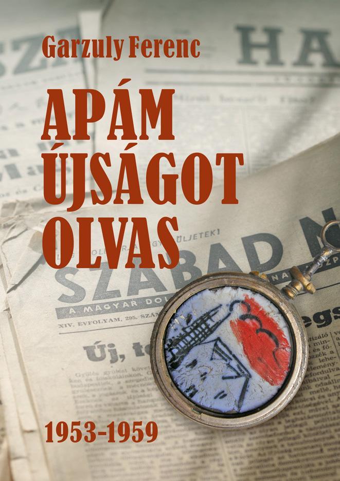 APÁM ÚJSÁGOT OLVAS 1953-1959