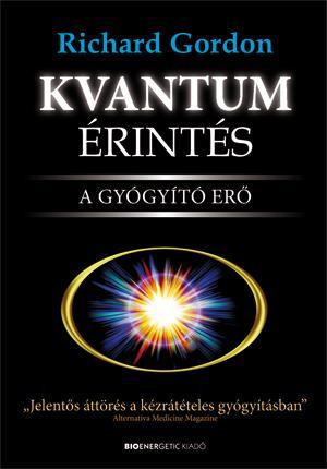 KVANTUM ÉRINTÉS - A GYÓGYÍTÓ ERŐ