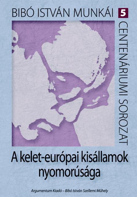 A KELET-EURÓPAI KISÁLLAMOK NYOMORÚSÁGA 5.