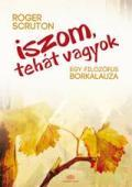 ISZOM, TEHÁT VAGYOK - EGY FILOZÓFUS BORKALAUZA