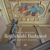 REJTÕZKÖDÕ BUDAPEST - BUDAPEST HIDING