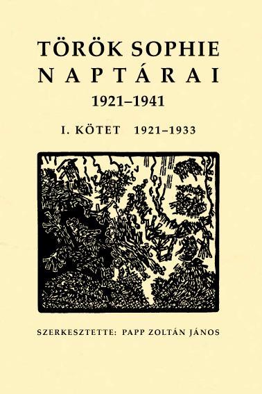 TÖRÖK SOPHIE NAPTÁRAI 1921-1941 I.-II.