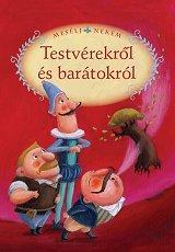 MESÉLJ NEKEM TESTVÉREKRÕL ÉS BARÁTOKRÓL - 7. -