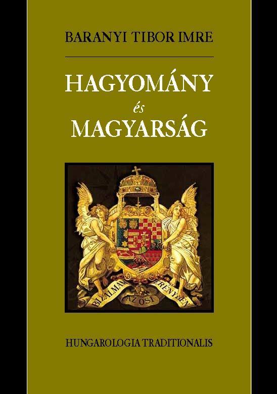 HAGYOMÁNY ÉS MAGYARSÁG - HUNGAROLOGIA TRADITIONALIS