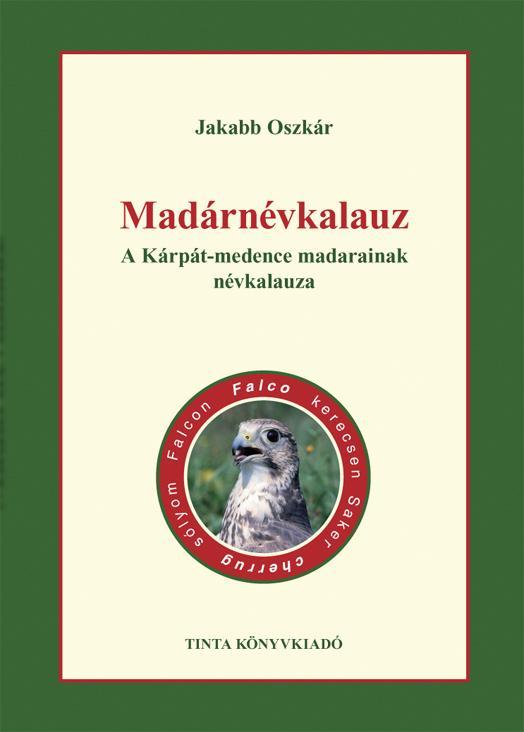 MADÁRNÉVKALAUZ - A KÁRPÁT-MEDENCE MADARAINAK NÉVKALAUZA