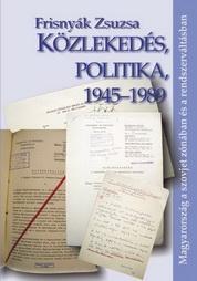 KÖZLEKEDÉS, POLITIKA, 1945-1989