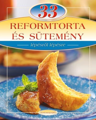 33 REFORM TORTA ÉS SÜTEMÉNY - LÉPÉSRŐL LÉPÉSRE