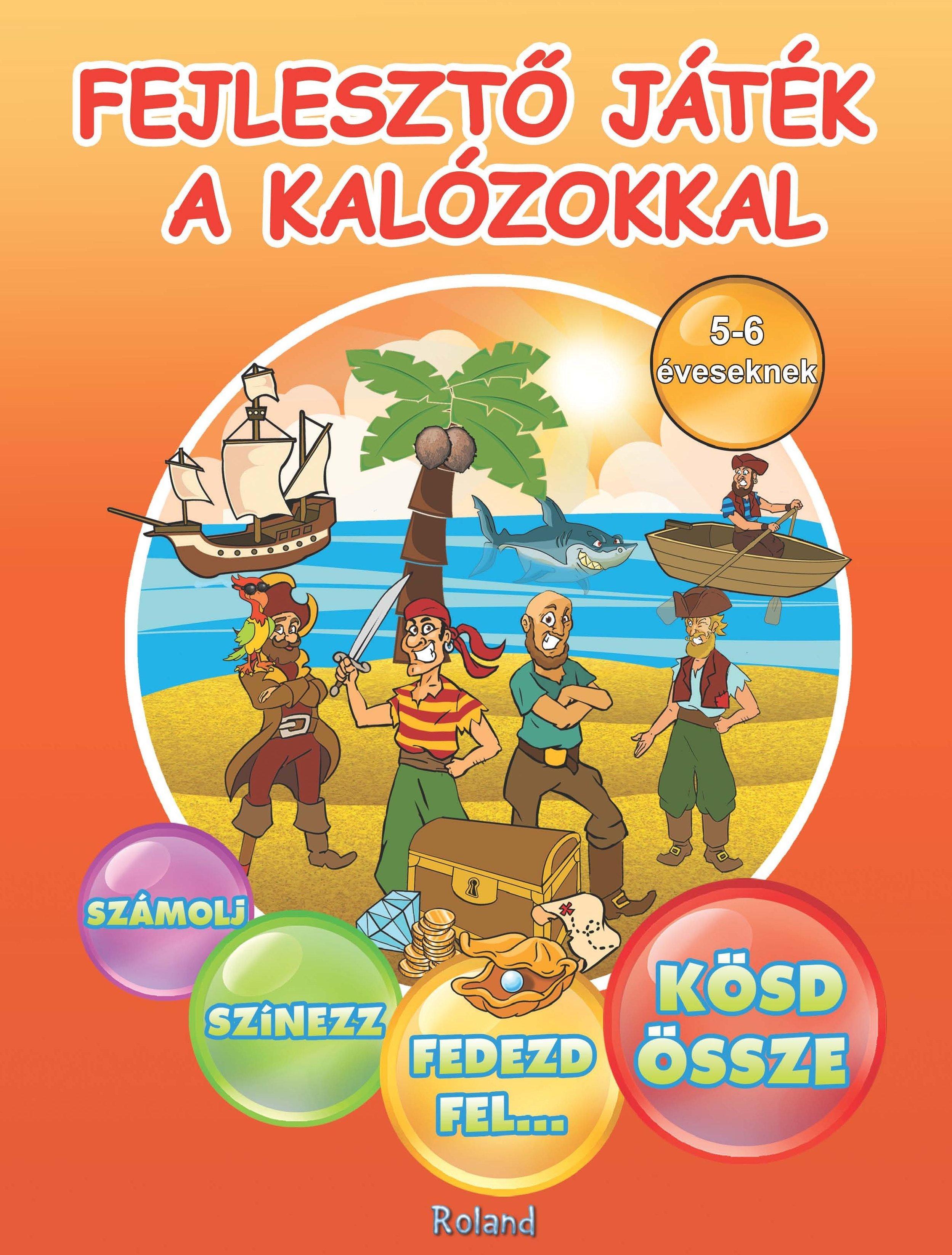 FEJLESZTŐ JÁTÉK A KALÓZOKKAL - FOGLALKOZTATÓ 5-6 ÉVESEKNEK
