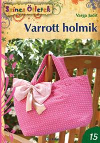 VARROTT HOLMIK - Új SZÍNES ÖTLETEK 15.