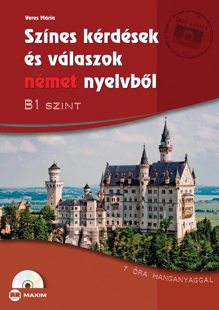 SZÍNES KÉRDÉSEK ÉS VÁLASZOK NÉMET NYELVBŐL - B1 SZINT (CD-MELLÉKLETTEL)