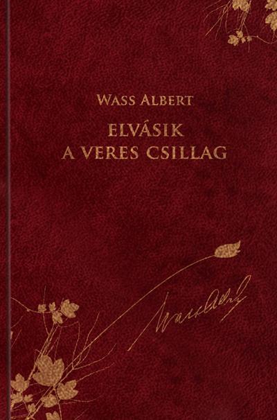 ELVÁSIK A VERES CSILLAG - WASS ALBERT SOROZAT 3.