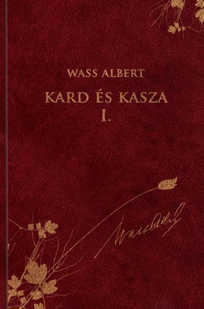 KARD ÉS KASZA I. - WASS ALBERT SOROZAT 4.