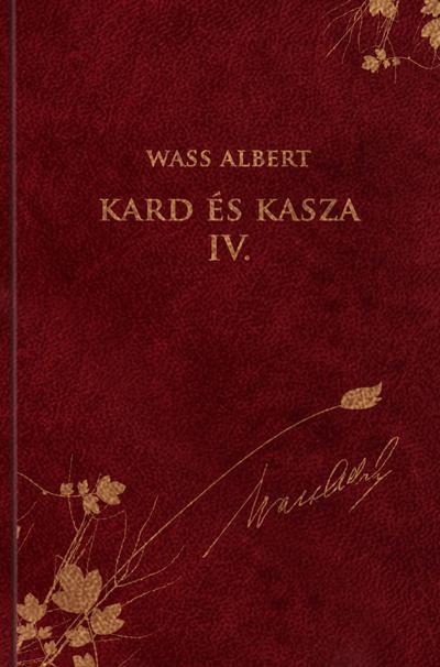 KARD ÉS KASZA IV. - WASS ALBERT SOROZAT 7.