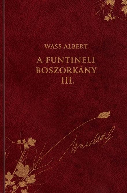 A FUNTINELI BOSZORKÁNY III. - WASS ALBERT SOROZAT 12.