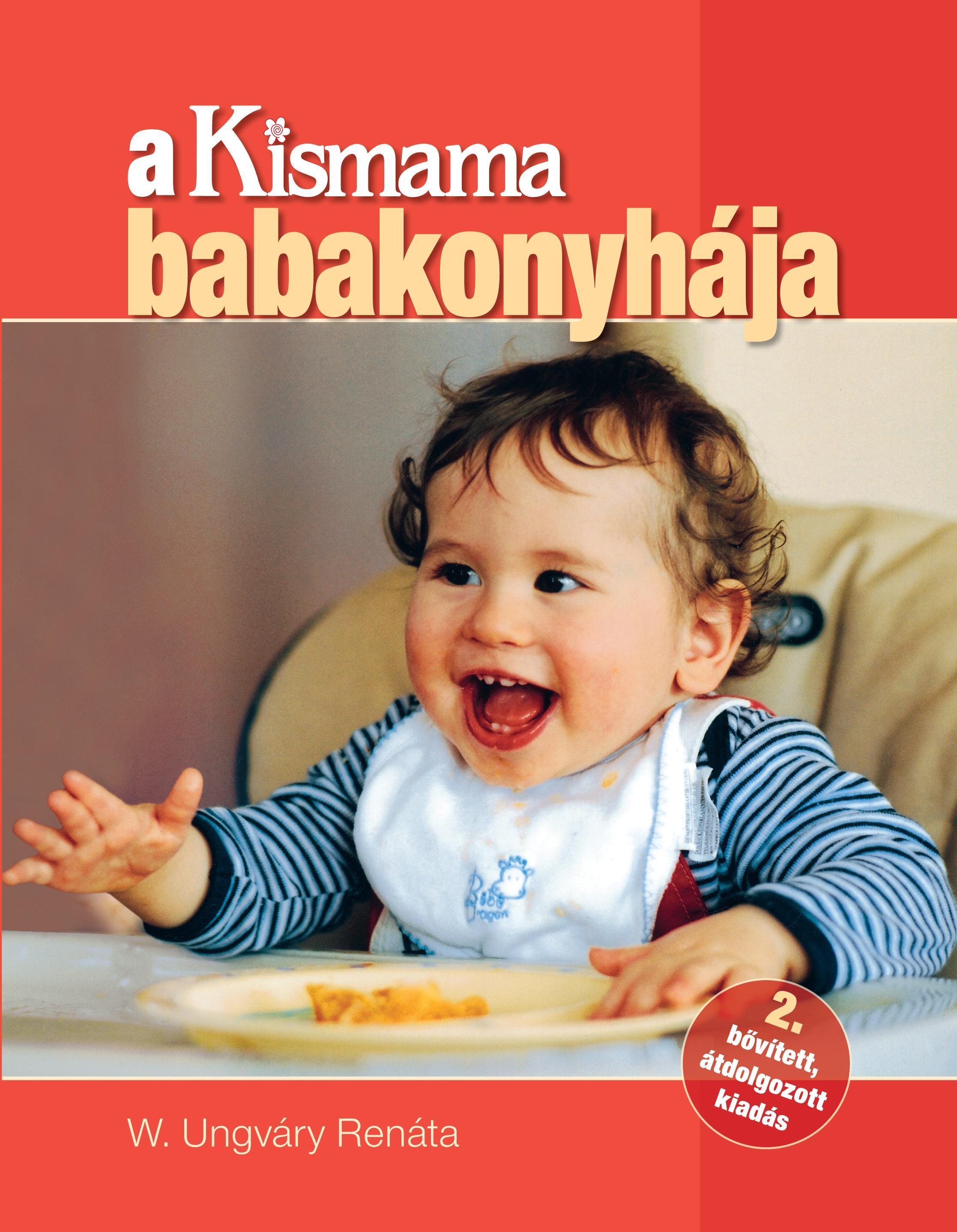 A KISMAMA BABAKONYHÁJA - (2. BŐVÍTETT, ÁTDOLGOZOTT KIADÁS)