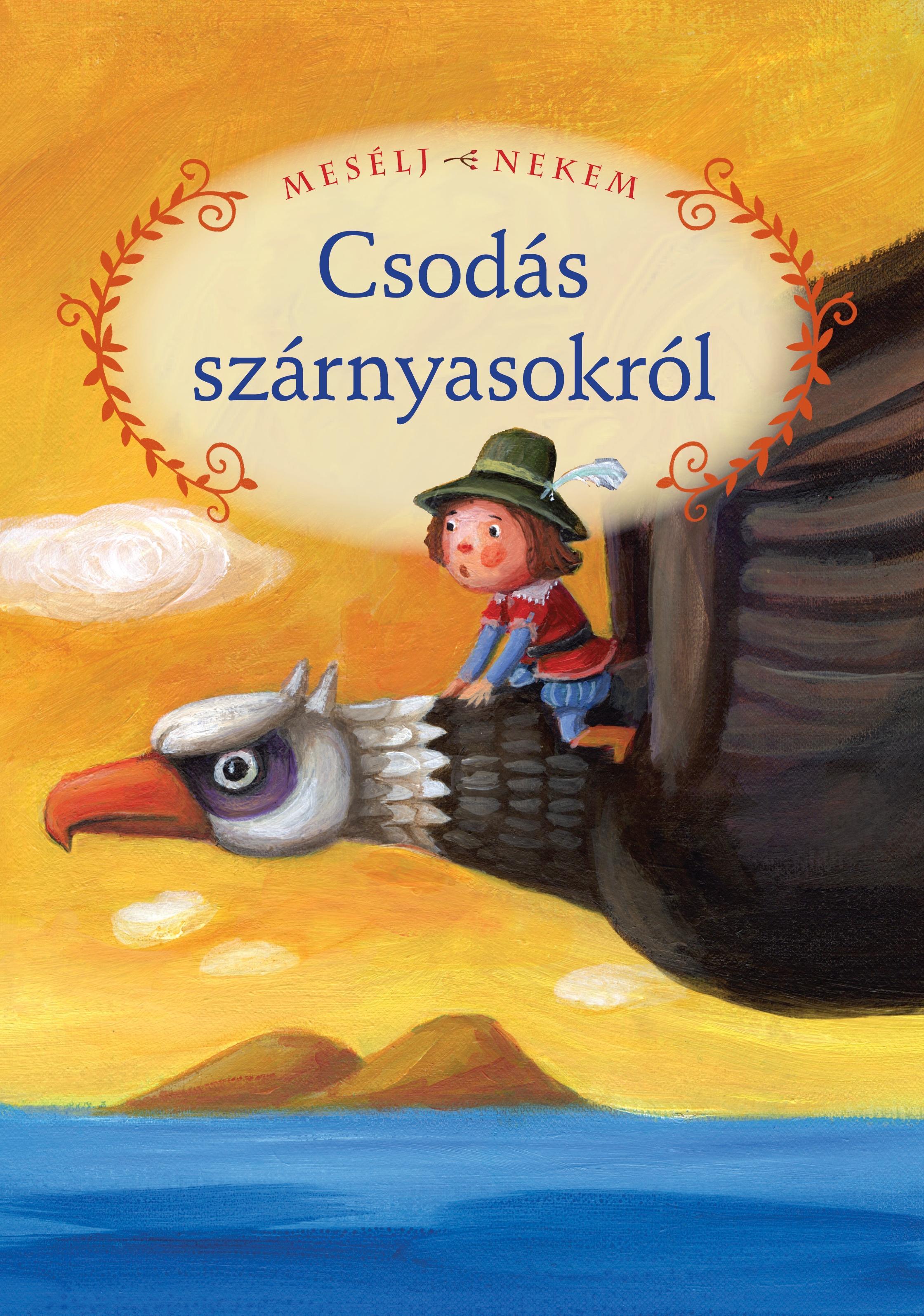 MESÉLJ NEKEM CSODÁS SZÁRNYASOKRÓL - 12. -