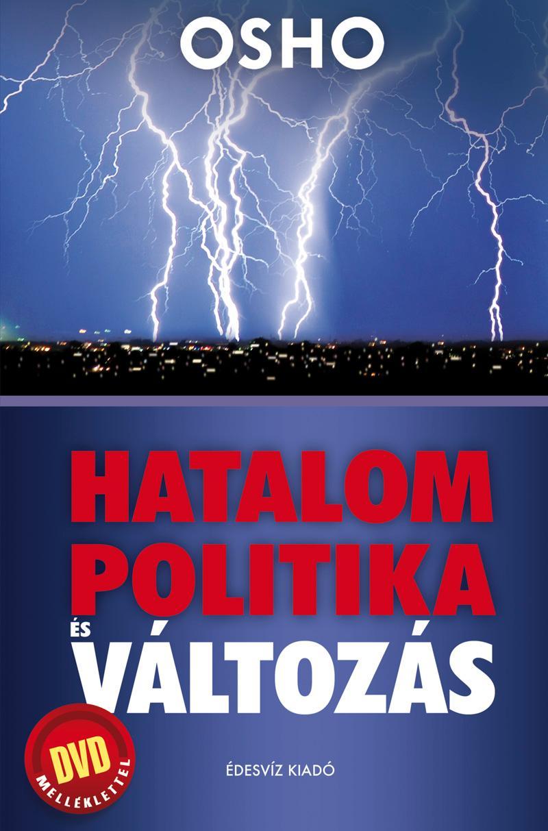 HATALOM - POLITIKA - ÉS VÁLTOZÁS - DVD-MELLÉKLETTEL