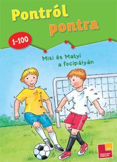 PONTRÓL PONTRA - MISI ÉS MATYI A FOCIPÁLYÁN (1-100)