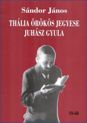 THÁLIA ÖRÖKÖS JEGYESE - JUHÁSZ GYULA