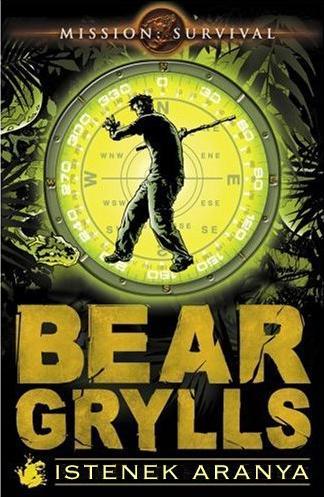 GRYLLS, BEAR - ISTENEK ARANYA
