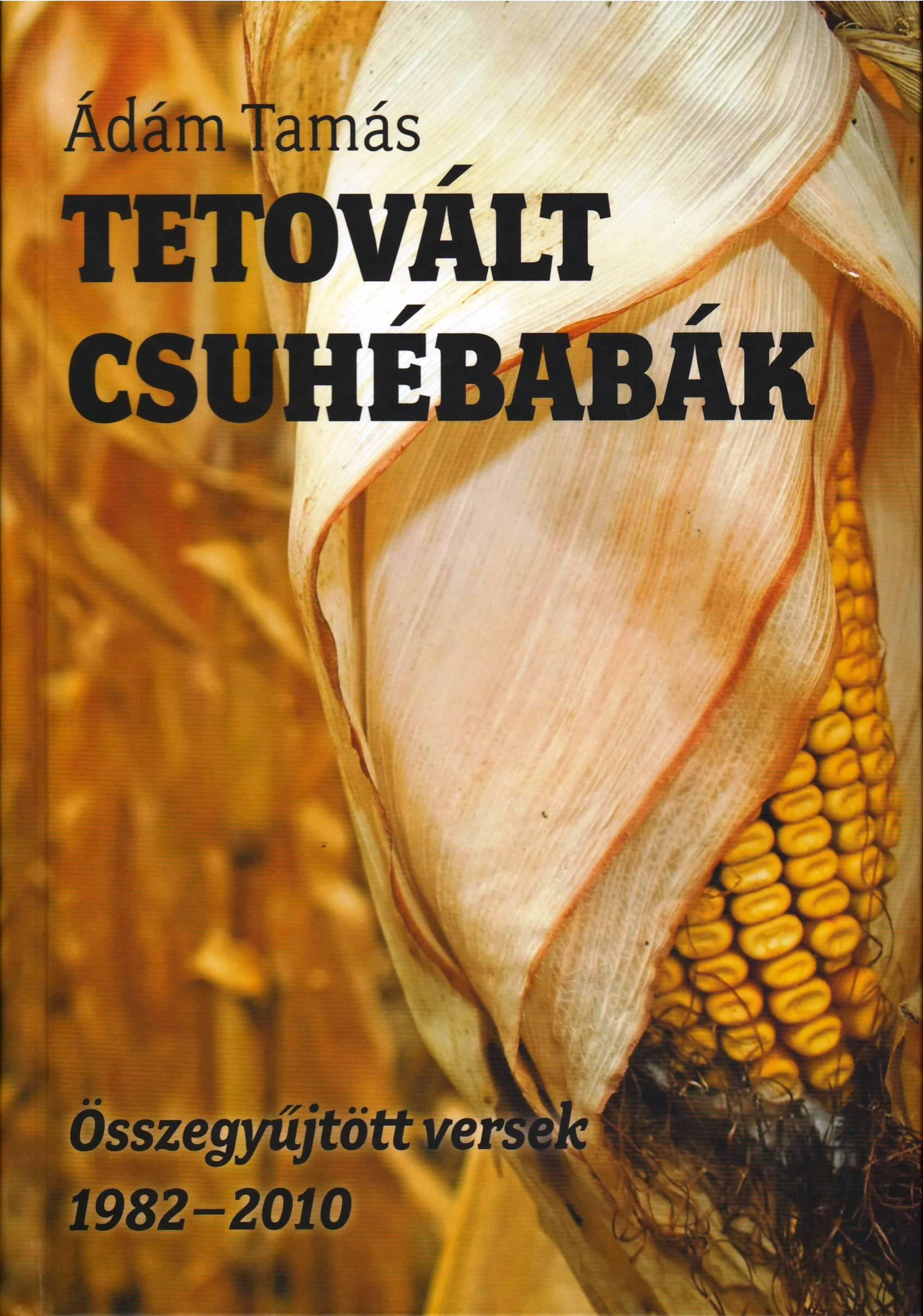 TETOVÁLT CSUHÉBABÁK - ÖSSZEGYŰJTÖTT VERSEK 1982-2010