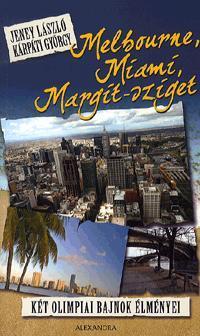 MELBOURNE, MIAMI, MARGIT-SZIGET - KÉT OLIMPIAI BAJNOK ÉLMÉNYEI