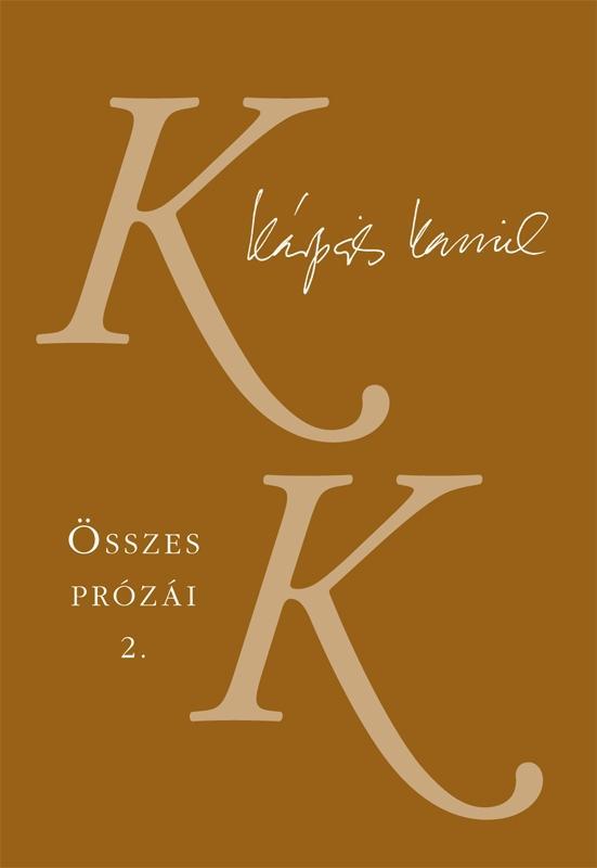 KÁRPÁTI KAMIL ÖSSZES PRÓZÁI 2.