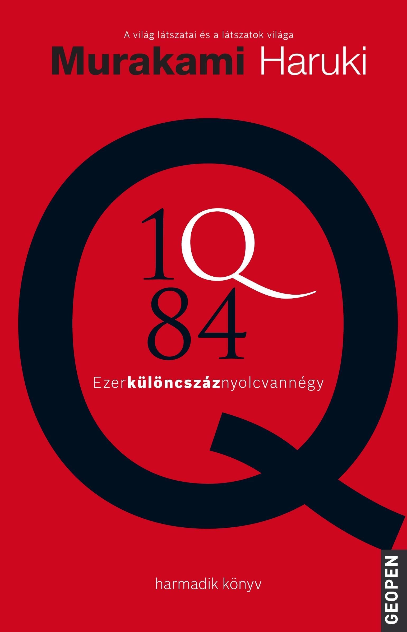1Q84 - EZERKÜLÖNCSZÁZNYOLCVANNÉGY III.