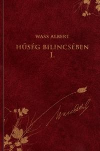 HŰSÉG BILINCSÉBEN I. - WASS ALBERT SOROZAT 19.