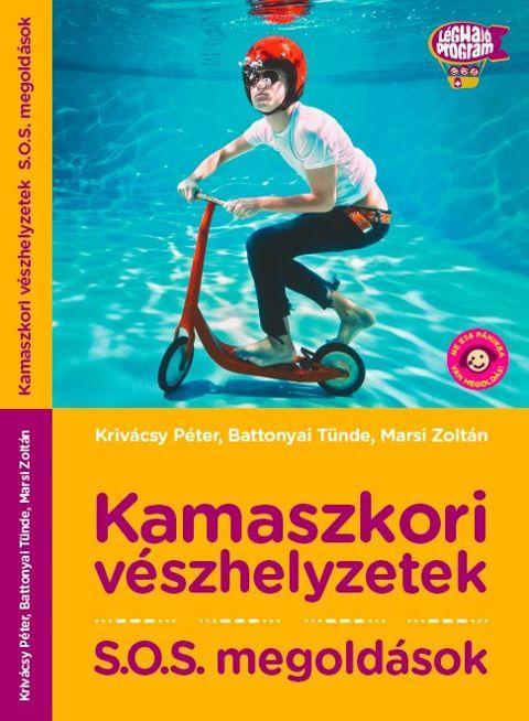 KAMASZKORI VÉSZHELYZETEK - S.O.S MEGOLDÁSOK