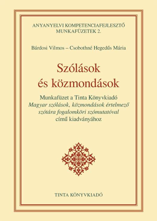 SZÓLÁSOK ÉS KÖZMONDÁSOK - ANYANYELVI KOMPETENCIAFEJL. MUNKAFÜZET 2.