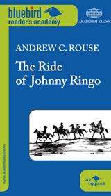 ROUSE, ANDREW C. - THE RIDE OF JOHNNY RINGO