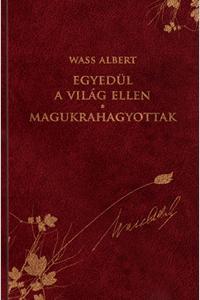 EGYEDÜL A VILÁG ELLEN - MAGUKRAHAGYOTTAK - WASS ALBERT SOROZAT 26.