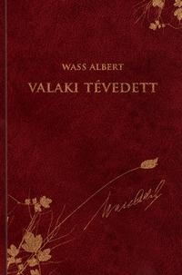 VALAKI TÉVEDETT - WASS ALBERT SOROZAT 23.