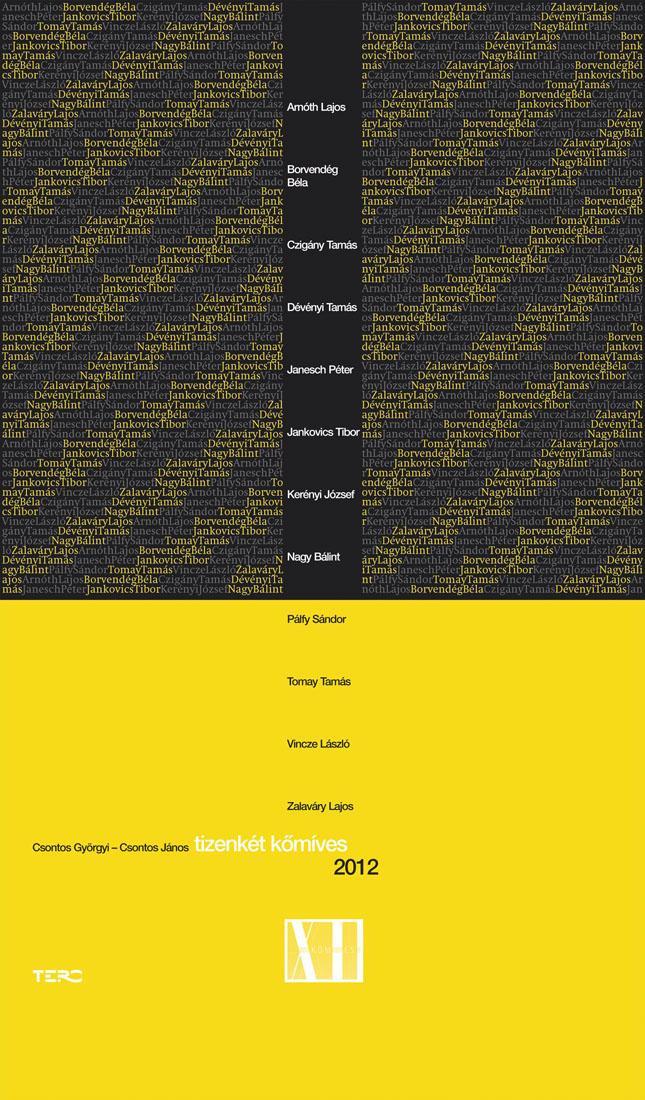 TIZENKÉT KŐMÍVES 2012 - 2DB DVD-VEL!