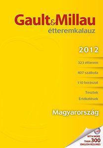 GAULT & MILLAU ÉTTEREMKALAUZ 2012 - MAGYARORSZÁG