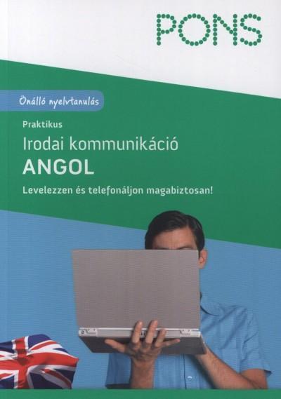 PRAKTIKUS IRODAI KOMMUNIKÁCIÓ - ANGOL - PONS (ÚJ BORÍTÓ!)