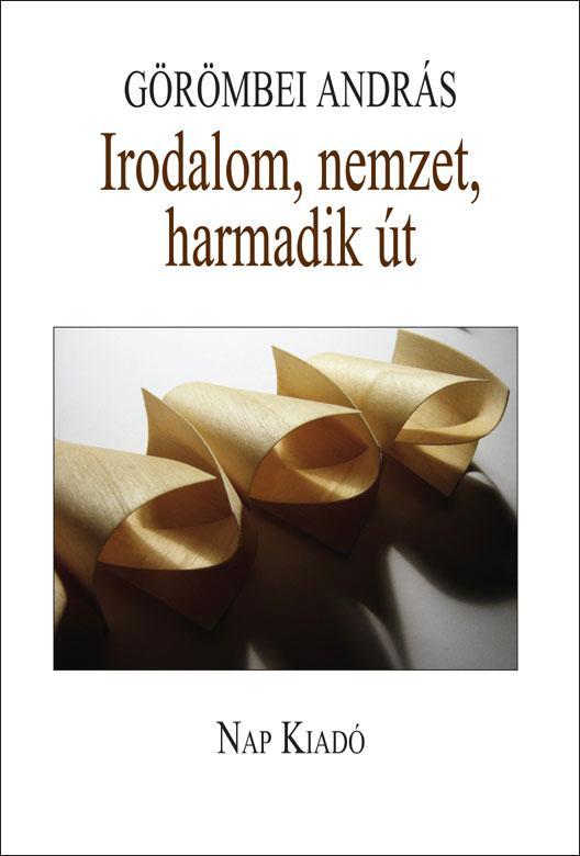 IRODALOM, NEMZET, HARMADIK ÚT
