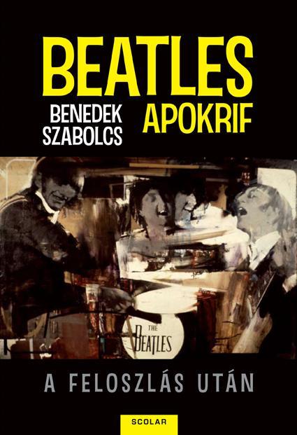 BENEDEK SZABOLCS - BEATLES APOKRIF - A FELOSZLÁS UTÁN