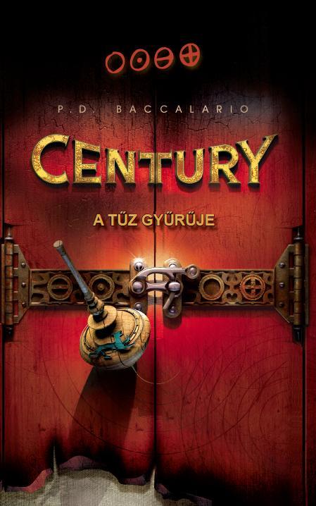 CENTURY I. - A TÛZ GYÛRÛJE