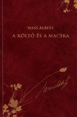 A KÖLTÕ ÉS A MACSKA - WASS ALBERT SOROZAT 32.