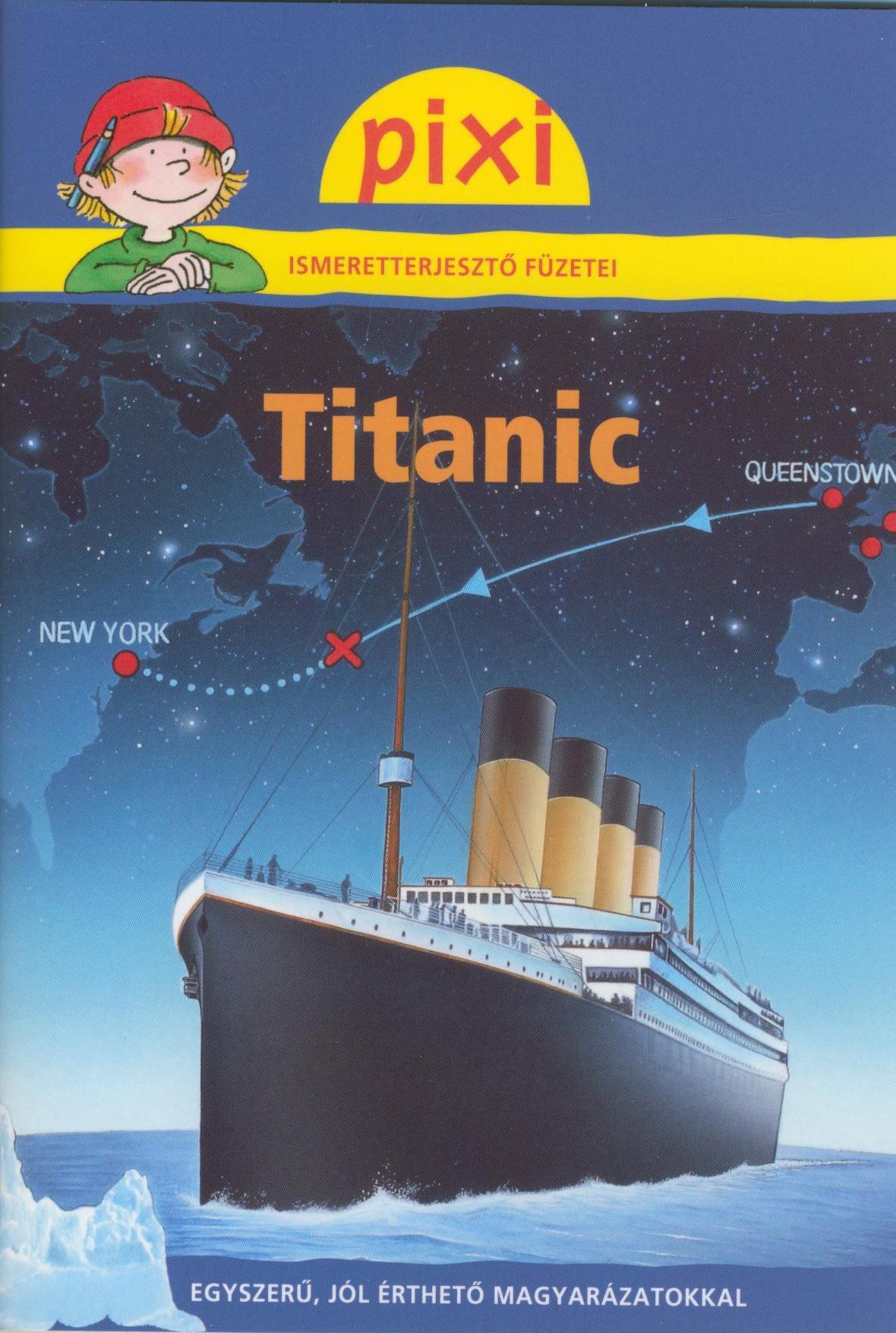 TITANIC - PIXI ISMERETTERJESZTÕ FÜZETEI 20.