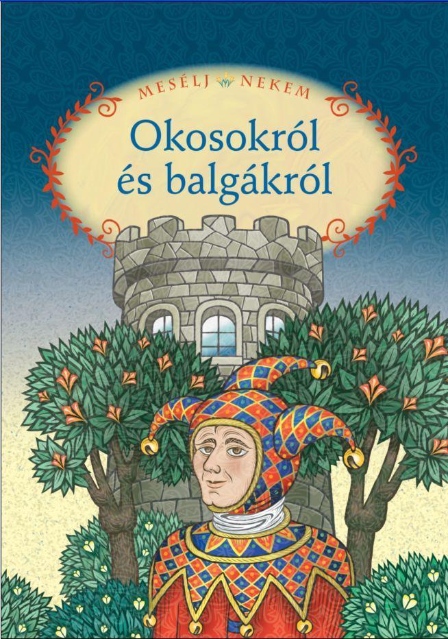 MESÉLJ NEKEM OKOSOKRÓL ÉS BALGÁKRÓL - 17. -